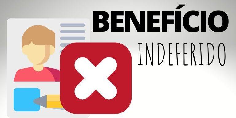 O que fazer com Benefício Indeferido?