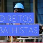 10 Direitos Trabalhistas que todo Brasileiro deve saber