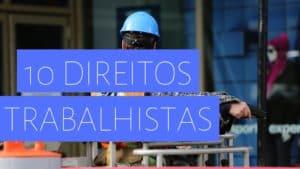 10 direitos trabalhistas