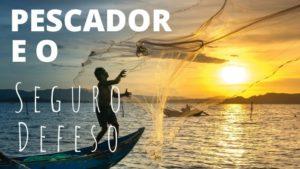 Pescador e o seguro defeso